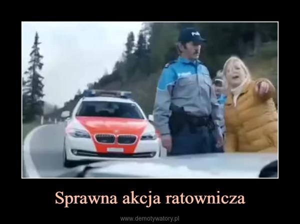 Sprawna akcja ratownicza –