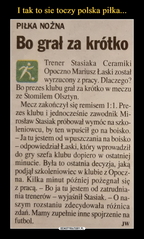 I tak to sie toczy polska piłka...