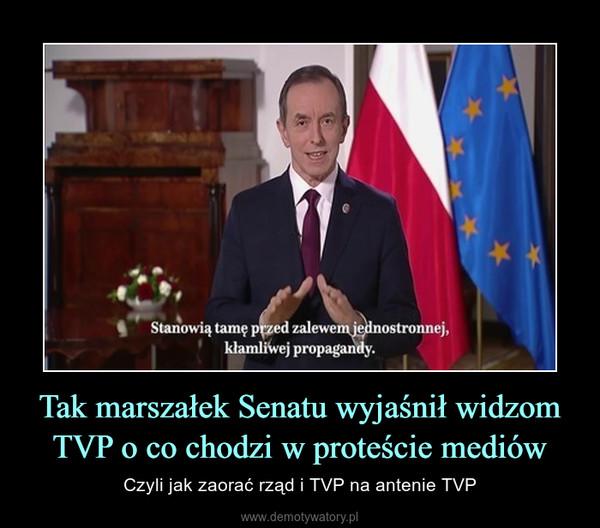 Tak marszałek Senatu wyjaśnił widzom TVP o co chodzi w proteście mediów – Czyli jak zaorać rząd i TVP na antenie TVP