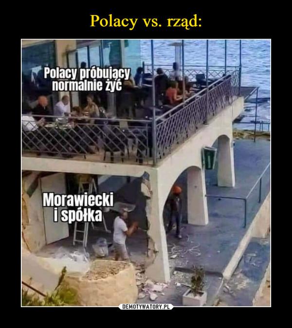 –  Polacy próbującynormalnie żyćMorawieckii spółkakwejk.pl