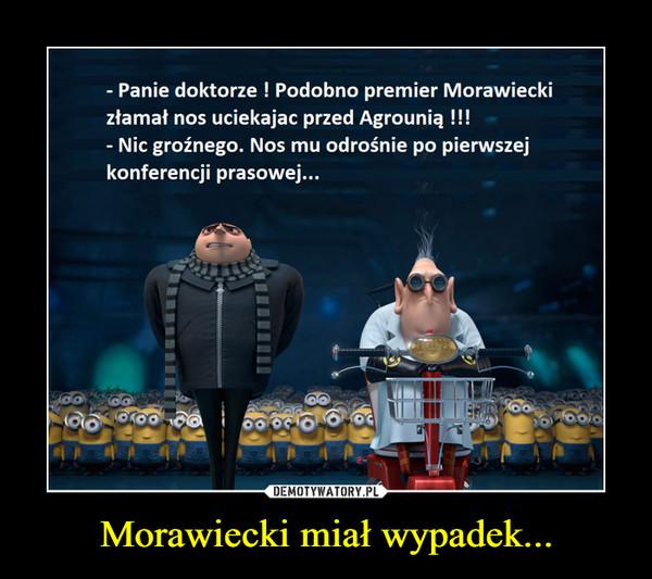 Morawiecki miał wypadek... –