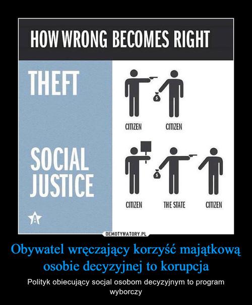 Obywatel wręczający korzyść majątkową osobie decyzyjnej to korupcja