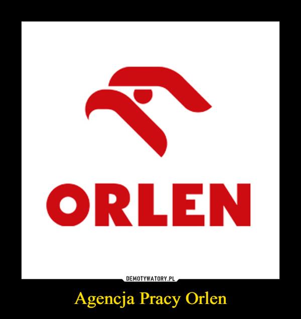 Agencja Pracy Orlen –