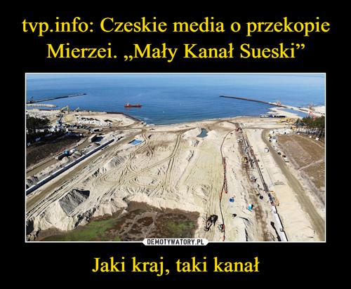 """tvp.info: Czeskie media o przekopie Mierzei. """"Mały Kanał Sueski"""" Jaki kraj, taki kanał"""