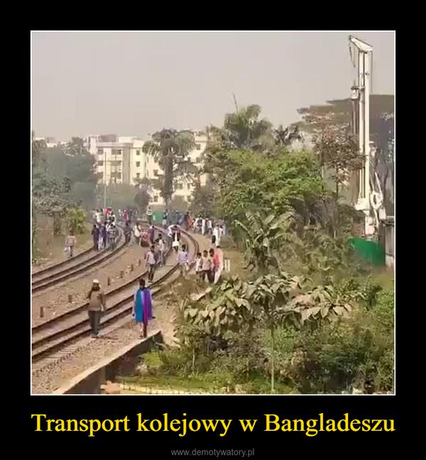 Transport kolejowy w Bangladeszu –