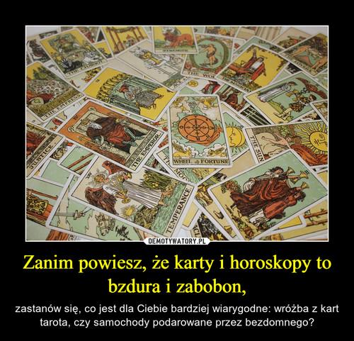 Zanim powiesz, że karty i horoskopy to bzdura i zabobon,