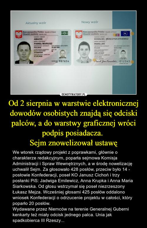 Od 2 sierpnia w warstwie elektronicznej dowodów osobistych znajdą się odciski palców, a do warstwy graficznej wróci podpis posiadacza.  Sejm znowelizował ustawę