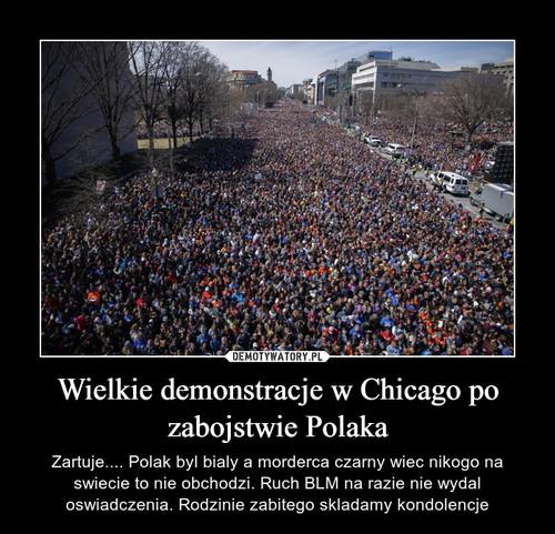 Wielkie demonstracje w Chicago po zabojstwie Polaka