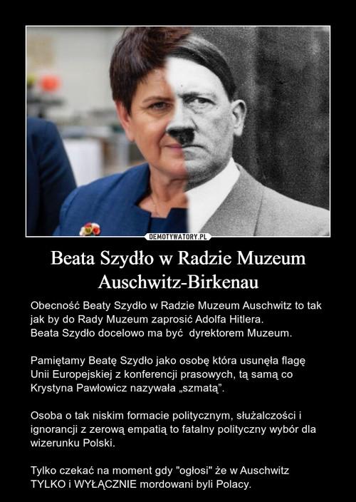 Beata Szydło w Radzie Muzeum Auschwitz-Birkenau
