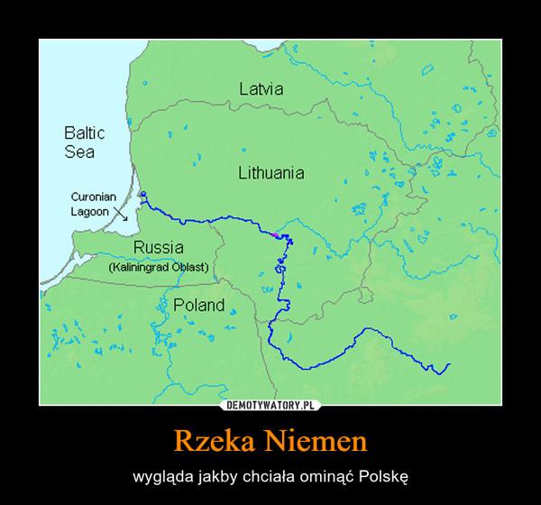Rzeka Niemen – wygląda jakby chciała ominąć Polskę