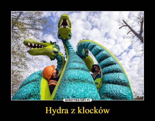 Hydra z klocków –
