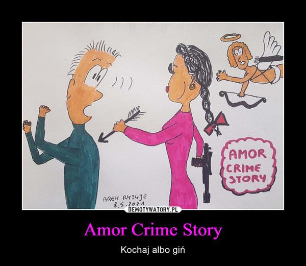 Amor Crime Story – Kochaj albo giń