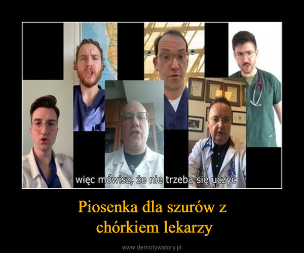 Piosenka dla szurów z chórkiem lekarzy –