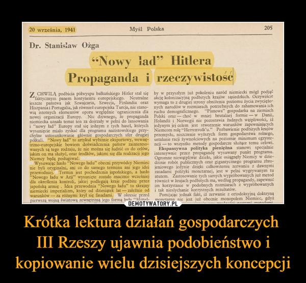 Krótka lektura działań gospodarczych III Rzeszy ujawnia podobieństwo i kopiowanie wielu dzisiejszych koncepcji –  Nowy ład HitleraPropaganda i rzeczywistość
