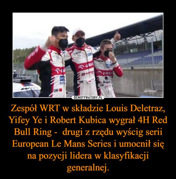 Zespół WRT w składzie Louis Deletraz, Yifey Ye i Robert Kubica wygrał 4H Red Bull Ring -  drugi z rzędu wyścig serii European Le Mans Series i umocnił się na pozycji lidera w klasyfikacji generalnej. –