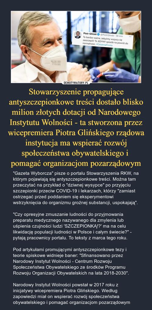 Stowarzyszenie propagujące antyszczepionkowe treści dostało blisko milion złotych dotacji od Narodowego Instytutu Wolności - ta stworzona przez wicepremiera Piotra Glińskiego rządowa instytucja ma wspierać rozwój społeczeństwa obywatelskiego i  pomagać organizacjom pozarządowym