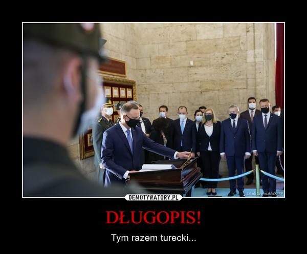 DŁUGOPIS! – Tym razem turecki...
