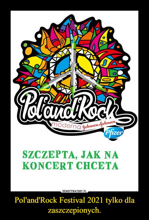 Pol'and'Rock Festival 2021 tylko dla zaszczepionych.