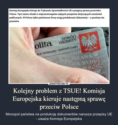 Kolejny problem z TSUE! Komisja Europejska kieruje następną sprawę przeciw Polsce