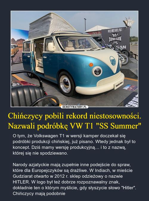 """Chińczycy pobili rekord niestosowności. Nazwali podróbkę VW T1 """"SS Summer"""""""