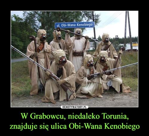 W Grabowcu, niedaleko Torunia, znajduje się ulica Obi-Wana Kenobiego