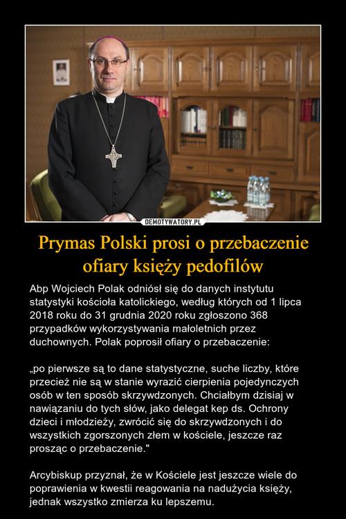 Prymas Polski prosi o przebaczenie ofiary księży pedofilów