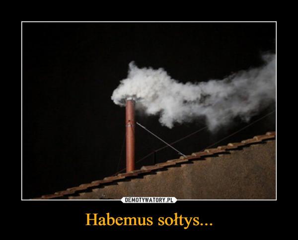 Habemus sołtys... –