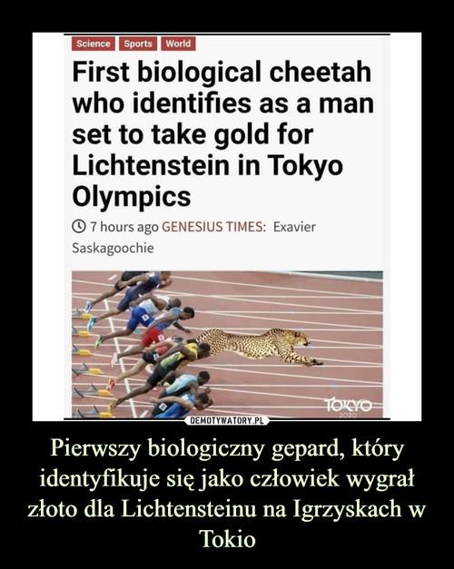 Pierwszy biologiczny gepard, który identyfikuje się jako człowiek wygrał złoto dla Lichtensteinu na Igrzyskach w Tokio
