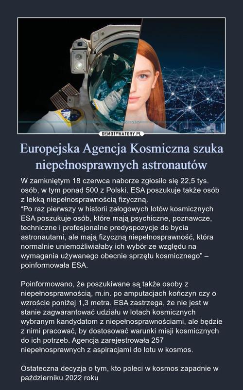 Europejska Agencja Kosmiczna szuka niepełnosprawnych astronautów