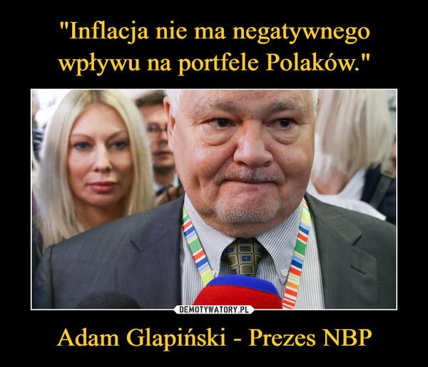 Adam Glapiński - Prezes NBP –