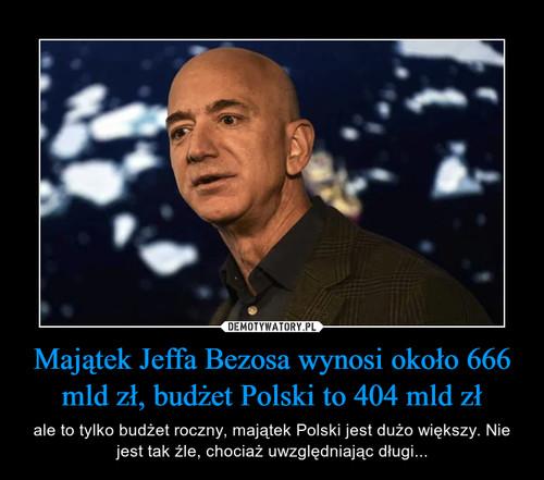 Majątek Jeffa Bezosa wynosi około 666 mld zł, budżet Polski to 404 mld zł