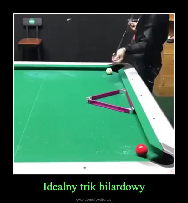 Idealny trik bilardowy –