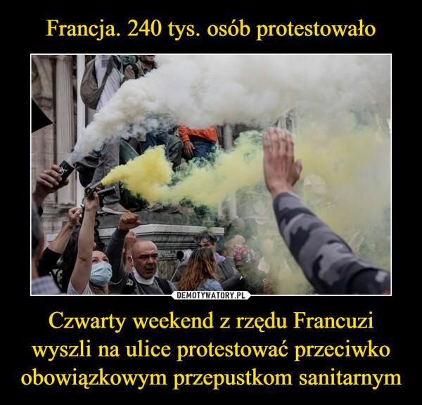 Czwarty weekend z rzędu Francuzi wyszli na ulice protestować przeciwko obowiązkowym przepustkom sanitarnym –