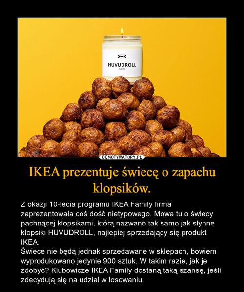 IKEA prezentuje świecę o zapachu klopsików.