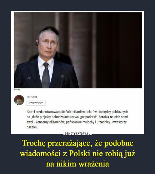 Trochę przerażające, że podobne wiadomości z Polski nie robią już na nikim wrażenia