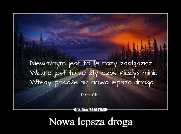 Nowa lepsza droga –
