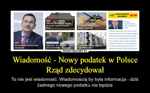 Wiadomość - Nowy podatek w Polsce Rząd zdecydował