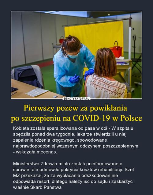 Pierwszy pozew za powikłania  po szczepieniu na COVID-19 w Polsce