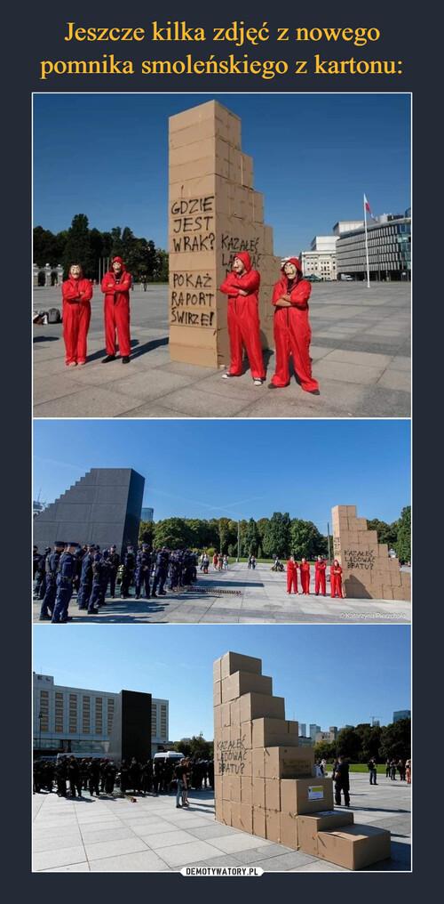 Jeszcze kilka zdjęć z nowego pomnika smoleńskiego z kartonu: