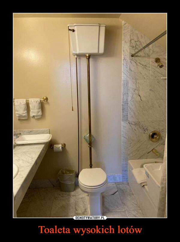 Toaleta wysokich lotów –