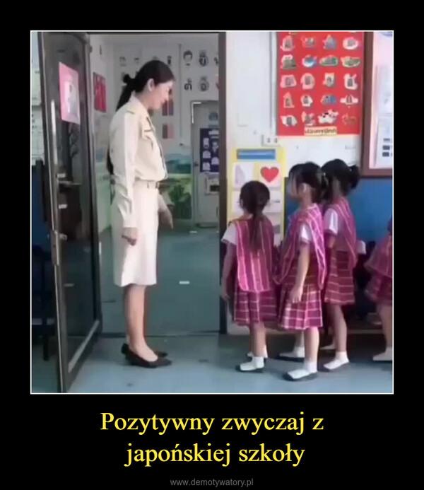 Pozytywny zwyczaj z japońskiej szkoły –
