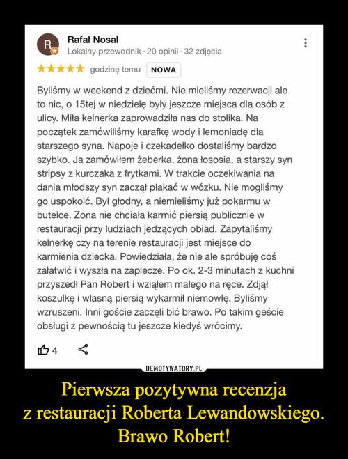 Pierwsza pozytywna recenzja z restauracji Roberta Lewandowskiego. Brawo Robert!