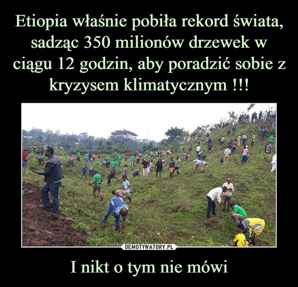 Etiopia właśnie pobiła rekord świata, sadząc 350 milionów drzewek w ciągu 12 godzin, aby poradzić sobie z kryzysem klimatycznym !!! I nikt o tym nie mówi